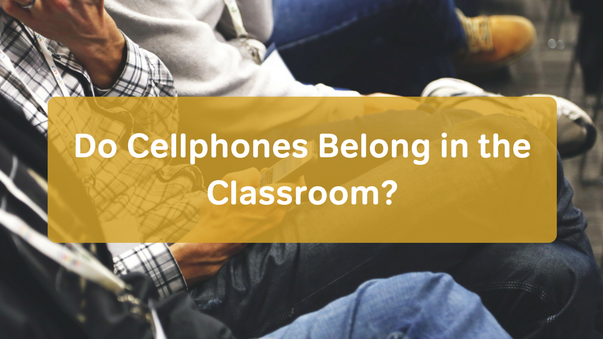 Classroom Cellphones