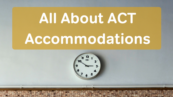 ACT Accommodations